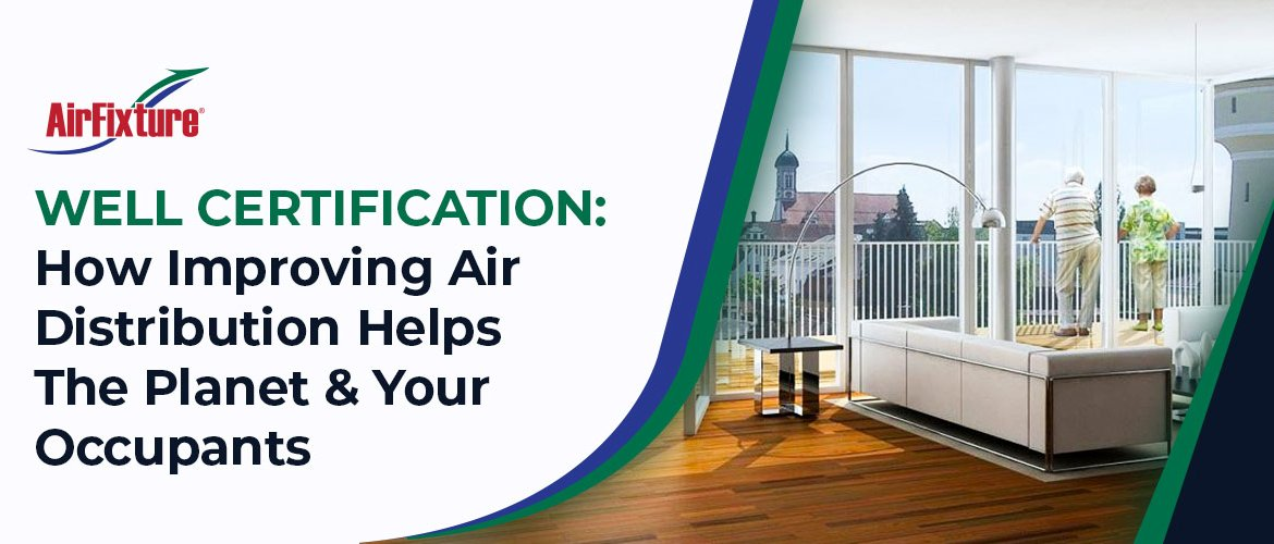 Well Certification How Improving Air Distribution Helps The Planet